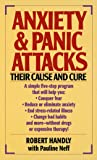 Anxiety and Panic Attacks - Their Cause and Cure