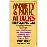 Anxiety & Panic Attacks: Their Cause and Cure :The Five-Point Life-Plus Program for Conquering Fear