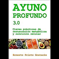 Ayuno Profundo 3.0: Claves prácticas de restauración metabólica y nutrición celular