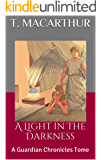 A Light in The Darkness: A Guardian Chronicles Tome