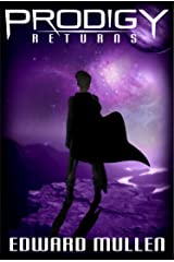 Prodigy Returns: book 3 in the Prodigy series Kindle Edition