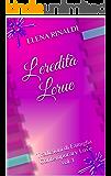 L'eredità Lerue: Tradizioni di Famiglia Contemporary Love vol. 1