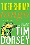 Tiger Shrimp Tango: A Novel (Serge Storms series Book 17)