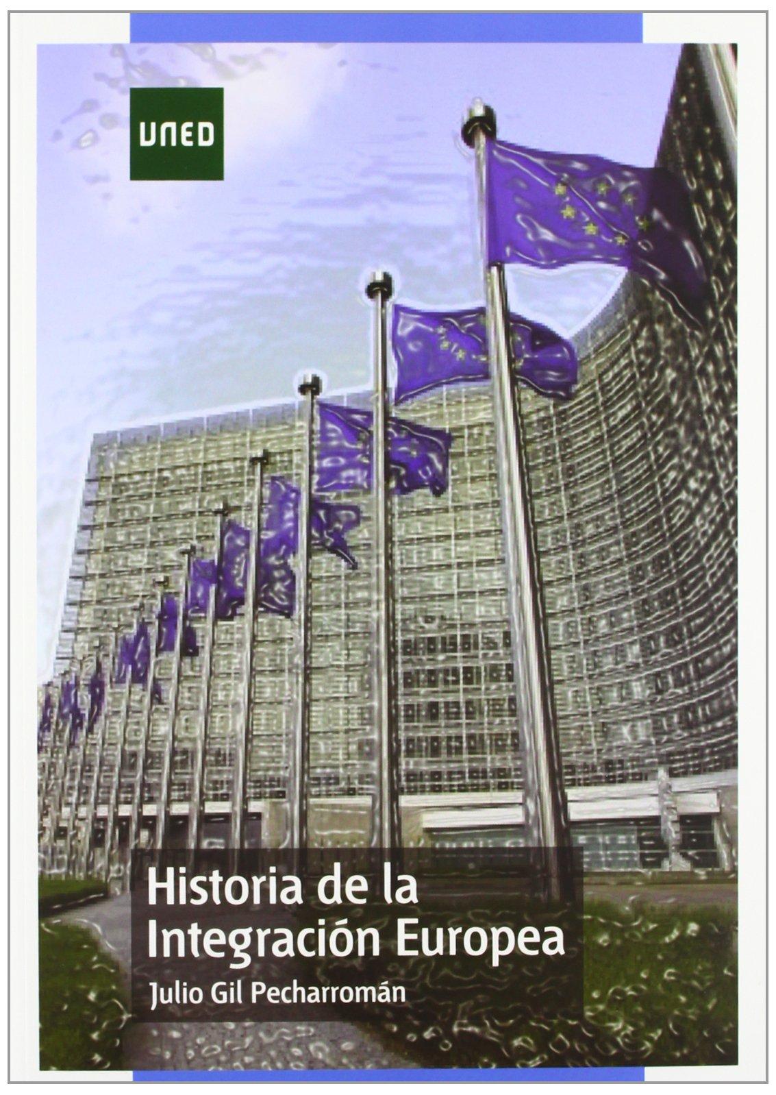 Historia de la integración europea (GRADO): Amazon.es: Gil Pecharromán, Julio: Libros