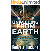 Unwilling From Earth: Can one unwilling human save the galaxy? A humorous science fiction adventure.
