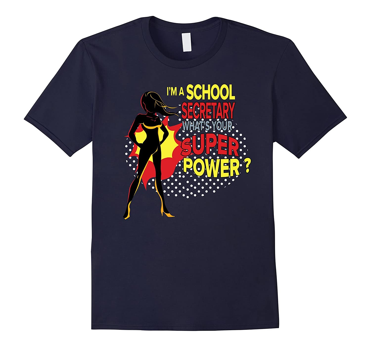 School Secretary T-shirt - Whats your superpower?-TD