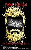 The Treble With Men: A Secret Identity Romance (Scorned Women Society Book 2)
