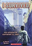 I Survived the Attacks of September 11th, 2001 (I Survived, Book 6)