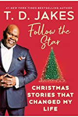 Follow the Star: Christmas Stories That Changed My Life Hardcover