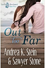Out Too Far (Love Overboard Book 3) Kindle Edition