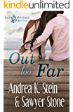 Out Too Far (Love Overboard Book 3)