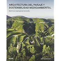 Arquitectura del paisaje y Sostenibilidad Medioambiental: Optimizar el
