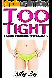 Too Tight (Taboo Forbidden Pregnancy)