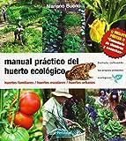 Manual práctico del huerto ecológico : huertos familiares, huertos escolares, huertos urbanos (Guías para la Fertilidad de la Tierra, Band 8)