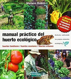 Manual práctico del huerto ecológico: huertos familiares, huertos escolares, huertos urbanos (Guías