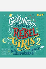 Mehr außergewöhnliche Frauen: Good Night Stories for Rebel Girls 2 Audible Audiobook
