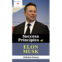 Success Principles of Elon Musk (English Edition)