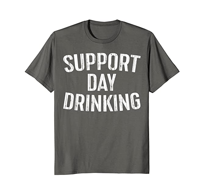 Mens Support Day Drinking T-Shirt Funny Drinking Gift Shirt 2XL Asphalt