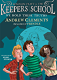 We Hold These Truths (Benjamin Pratt and the Keepers of the School Book 5)