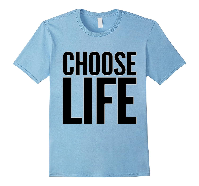 Choose Life T-Shirt for Men Women & Kids-FL