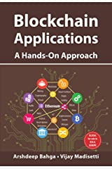 Blockchain Applications: A Hands-On Approach Paperback