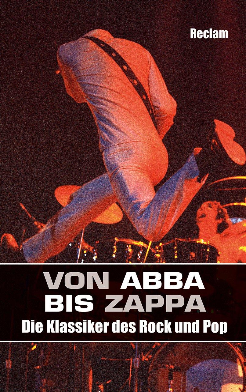 Von ABBA bis Zappa: Die Klassiker des Rock und Pop
