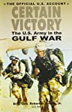 Certain Victory: The Us Army In The Gulf War