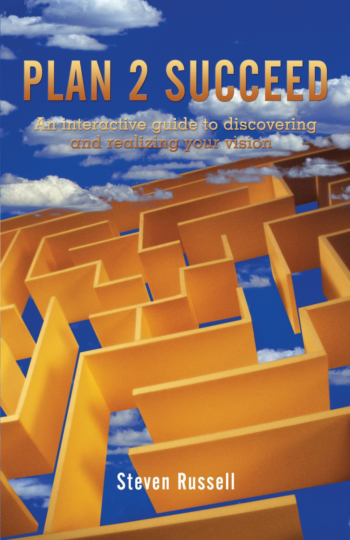 Plan 2 Succeed: An interactive guide to discovering and realizing your vision pdf