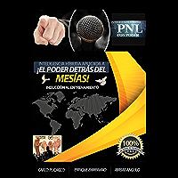 ¡El poder detrás del Mesías!: Oratoria + Elocuente + Liderazgo + Pnl + Motivación + Manejo de tu público = Convertirse en el Héroe que tú audiencia necesita. (003 nº 3)