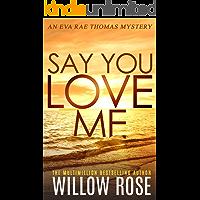 SAY YOU LOVE ME (Eva Rae Thomas Mystery Book 4) (English Edition)