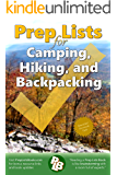 Prep Lists for Camping, Hiking, and Backpacking: A Quick Reference Guide with lists of everything you need to plan your next adventure or to improvise in your next crisis (Prep Lists Books Book 1)
