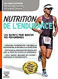 Nutrition de l'endurance: Les secrets pour booster vos performances: Les secrets pour booster vos perfomances