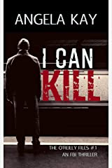 I Can Kill: An FBI Thriller (The O'Reilly Files Book 1) Kindle Edition