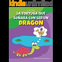 "Libro para niños :""La tortuga que soñaba con ser un Dragón"": (Spanish edition) en español (books ages 4-8, libros para bebes) spanish books for kids"