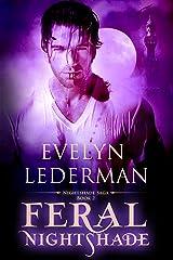 Feral Nightshade (The Nightshade Saga Book 2) Kindle Edition