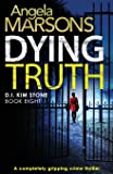 Dying Truth: A completely gripping crime thriller: Volume 8