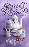 Sugar Spells (Spellwork Syndicate Book 2)