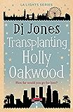 Transplanting Holly Oakwood (LA Lights Book 4)