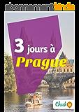 3 jours à Prague: Un guide touristique avec des cartes, des bons plans et les itinéraires indispensables