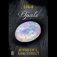 Lux (Tome 3) - Opale