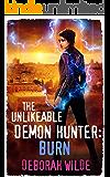 The Unlikeable Demon Hunter: Burn (Nava Katz Book 6)