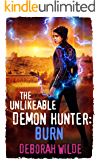 The Unlikeable Demon Hunter: Burn (Nava Katz Book 6)