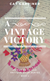 A Vintage Victory (Memories of Old Antique Shop Book 2)