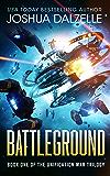 Battleground (Unification War Trilogy, Book 1) (Black Fleet Saga 7) (English Edition)