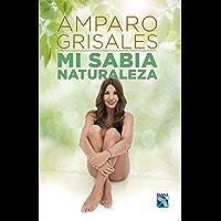 Mi sabia naturaleza (Spanish Edition)
