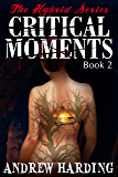 Critical Moments (The Hybrid Series Book 2)