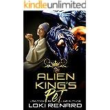 The Alien King's Pet: An Alien Abduction Romance (Royal Aliens)