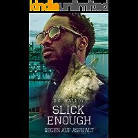 Slick Enough - Regen auf Asphalt (German Edition) book cover