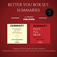 Better You Boxset: Summaries: 2 Books in 1! (Vol.3): Summary: Factfulness by Hans Rosling + Summary: 21 Lessons for the 21st Century by Yuval Noah Harari
