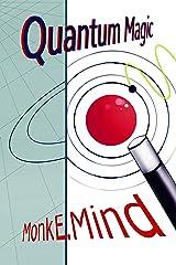 Quantum Magic: Quantum Physic Explained Kindle Edition